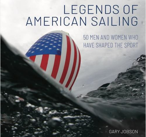 Legends of American Sailing - by Gary Jobson